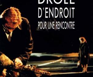 Affiche du film Drôle d'endroit pour une rencontre de François Dupeyron