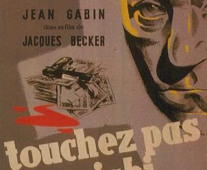 Affiche du film Touchez pas au grisbi de Jacques Becker