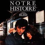 Notre histoire de Bertrand Blier (1984)