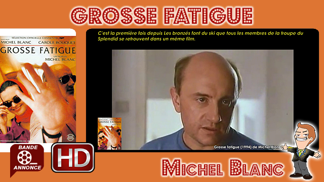 Grosse fatigue de Michel Blanc (1994)