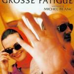 Grosse fatigue de Michel Blanc (1994)