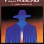 F... comme Fairbanks de Maurice Dugowson (1976)